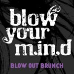 Blow Out Brunch